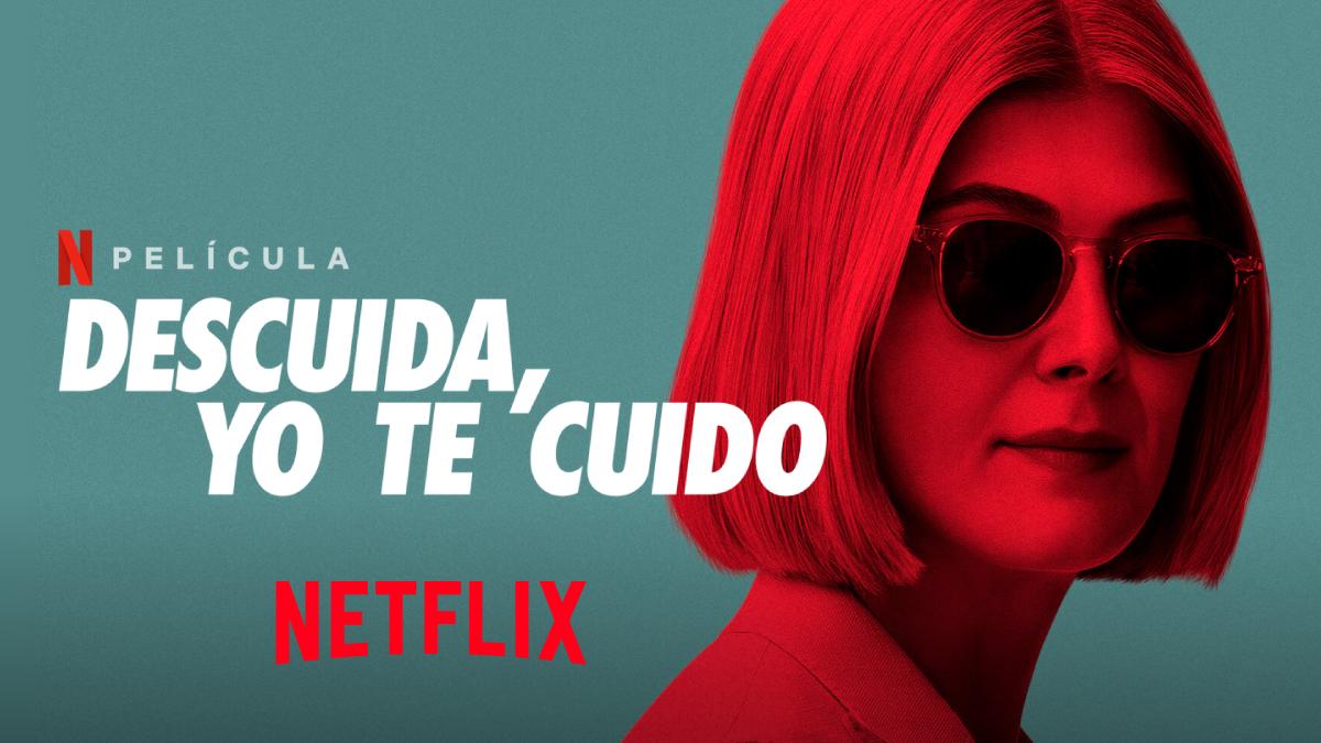 DESCUIDA, YO TE CUIDO / I CARE A LOT (2021) – PELICULA ONLINE